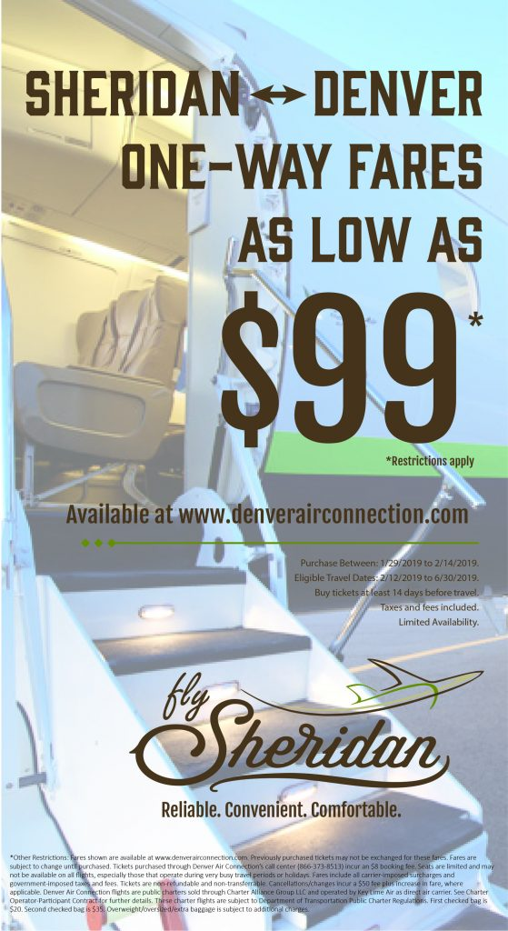 One-Way Fares as low as $99. See http://flysheridan.com/jan19 for details.